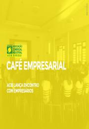 Café Empresarial: Acib lança encontro com empresários