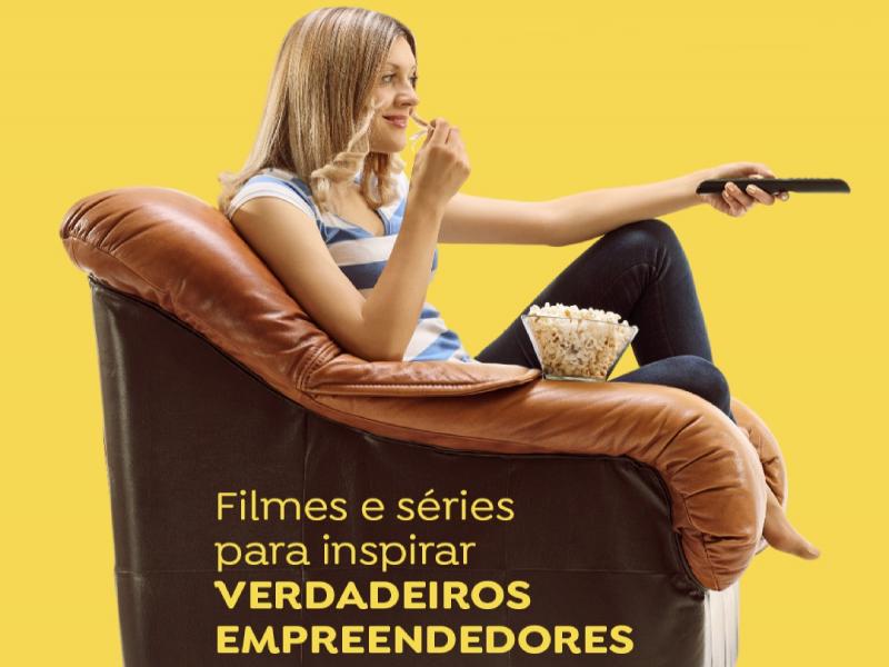 FILMES E SÉRIES PARA INSPIRAR VERDADEIROS EMPREENDEDORES